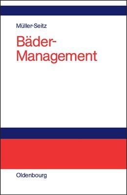 Abbildung von Müller-Seitz | Bäder-Management | Reprint 2014 | 2004