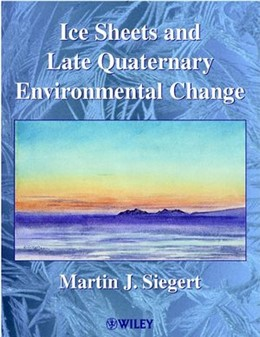 Abbildung von Siegert | Ice Sheets and Late Quaternary Environmental Change | 2001