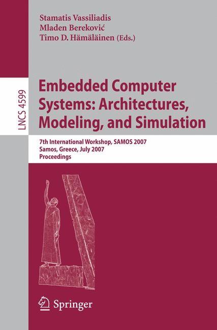 Abbildung von Vassiliadis / Berekovic / Hämäläinen | Embedded Computer Systems: Architectures, Modeling, and Simulation | 2007