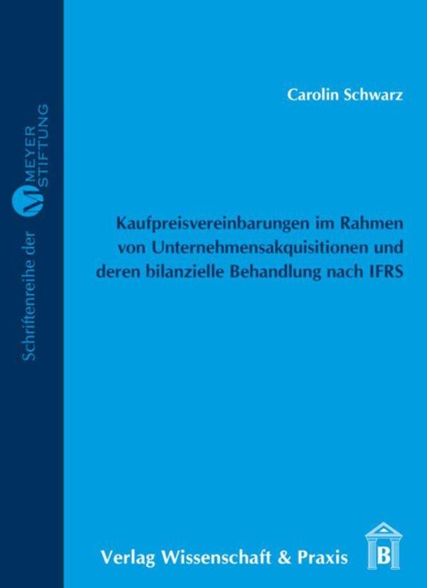 Abbildung von Schwarz | Kaufpreisvereinbarungen im Rahmen von Unternehmensakquisitionen und deren bilanzielle Behandlung nach IFRS | 2008