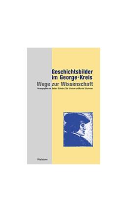 Abbildung von Schlieben / Schneider / Schulmeyer | Geschichtsbilder im George-Kreis: Wege zur Wissenschaft | 2004