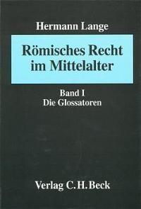 Römisches Recht im Mittelalter Band I: Die Glossatoren   Lange, 1997   Buch (Cover)
