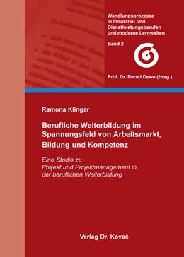 Abbildung von Klinger   Berufliche Weiterbildung im Spannungsfeld von Arbeitsmarkt, Bildung und Kompetenz   2009   Eine Studie zu Projekt und Pro...   2
