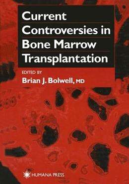Abbildung von Bolwell | Current Controversies in Bone Marrow Transplantation | 1999