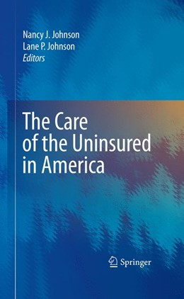 Abbildung von Johnson | The Care of the Uninsured in America | 2009