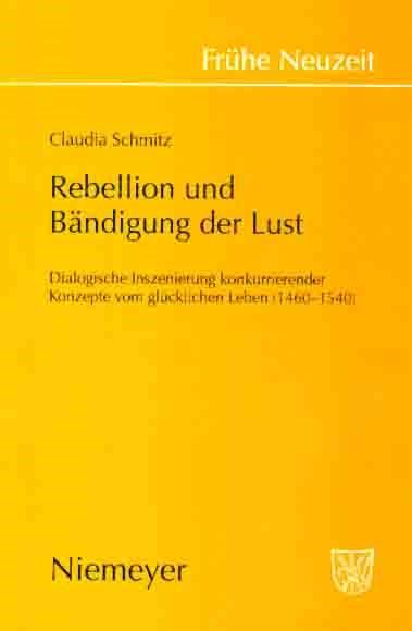 Abbildung von Schmitz | Rebellion und Bändigung der Lust | 2004