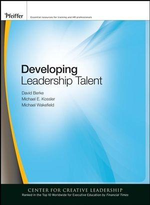 Abbildung von Berke / Kossler / Wakefield | Developing Leadership Talent | 2008