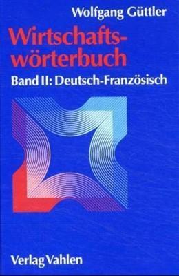 Abbildung von Güttler | Wirtschaftswörterbuch Band II: Deutsch - Französisch | 2., überarbeitete und erweiterte Auflage | 2001