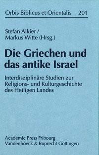 Abbildung von Alkier / Witte | Die Griechen und das antike Israel | 2004