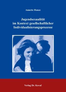 Abbildung von Hunze   Jugendsexualität im Kontext gesellschaftlicher Individualisierungsprozesse   2007   Wandel und Kontinuität traditi...   46