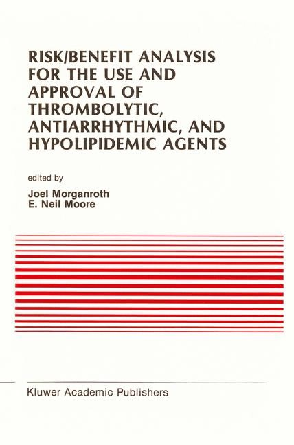Risk/Benefit Analysis for the Use and Approval of Thrombolytic, Antiarrhythmic, and Hypolipidemic Agents | Morganroth / Moore, 1989 | Buch (Cover)