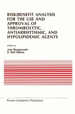 Abbildung von Morganroth / Moore | Risk/Benefit Analysis for the Use and Approval of Thrombolytic, Antiarrhythmic, and Hypolipidemic Agents | 1989 | Proceedings of the Ninth Annua... | 100
