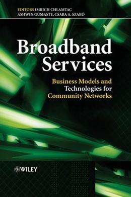 Abbildung von Chlamtac / Gumaste / Szabo | Broadband Services | 1. Auflage | 2005 | Business Models and Technologi...
