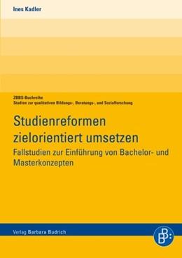 Abbildung von Kadler-Neuhausen | Studienreformen zielorientiert umsetzen | 1., Aufl. | 2008 | Fallstudien zur Einführung von...