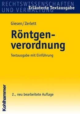 Abbildung von Giesen / Zerlett | Röntgenverordnung | 2., neu bearbeitete Auflage | 2006 | Textausgabe mit Einführung