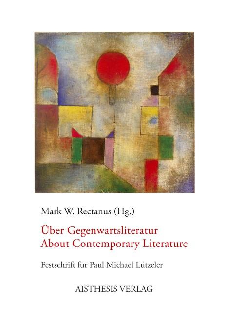 Abbildung von Rectanus   Über Gegenwartsliteratur/About Contemporary Literature   2008