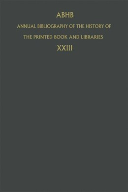 Abbildung von Dept. of Special Collections of the Koninklijke Bibliotheek | Annual Bibliography of the History of the Printed Book and Libraries | 1994 | Volume 23: Publications of 199... | 23