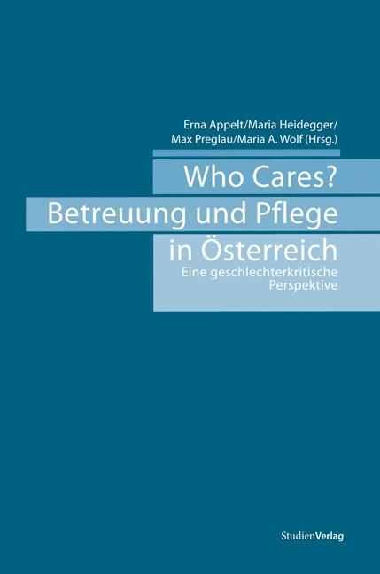 Abbildung von Appelt / Heidegger / Preglau / Wolf | Who Cares? Betreuung und Pflege in Österreich | 2010