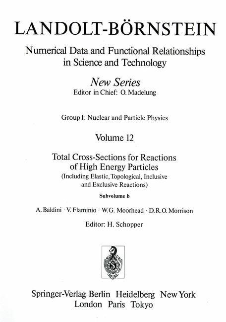 Abbildung von Baldini / Flaminio / Moorhead | Total Cross-Sections for Reactions of High Energy Particles (Including Elastic, Topological, Inclusive and Exclusive Reactions) / Totale Wirkungsquerschnitte für Reaktionen hochenergetischer Teilchen (einschließlich elastischer,topologischer, inklusiver u | 1987