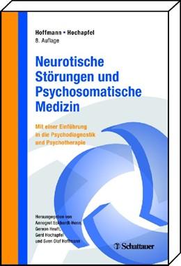 Abbildung von Hoffmann / Hochapfel / Eckhardt-Henn / Heuft | Neurotische Störungen und Psychosomatische Medizin | 8., vollst. überarb. u. erw. Aufl. | 2009 | Mit einer Einführung in Psycho...