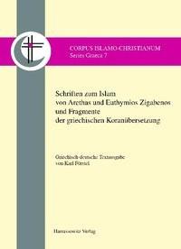 Abbildung von Förstel | Schriften zum Islam von Arethas und Euthymios Zigabenos und Fragmente der griechischen Koranübersetzung | 2009