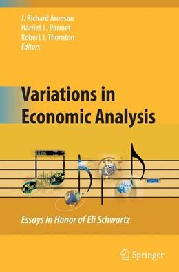 Abbildung von Aronson / Parmet / Thornton   Variations in Economic Analysis   1st Edition.   2009   Essays in Honor of Eli Schwart...