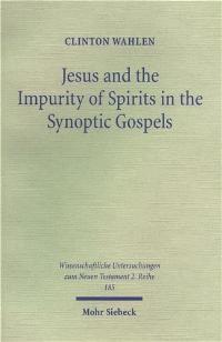 Abbildung von Wahlen | Jesus and the Impurity of Spirits in the Synoptic Gospels | 2004