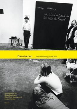 Abbildung von Buschmann / Marburger / Weltzien | Dazwischen – Die Vermittlung von Kunst | 2005