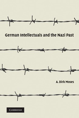 Abbildung von Moses | German Intellectuals and the Nazi Past | 2009