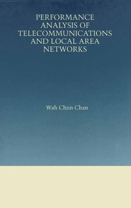 Abbildung von Wah Chun Chan | Performance Analysis of Telecommunications and Local Area Networks | 2000 | 1999 | 533