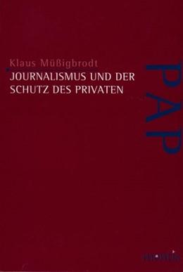 Abbildung von Müssigbrodt | Journalismus und der Schutz des Privaten | 2006