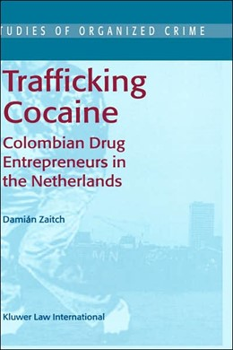 Abbildung von Zaitch | Trafficking Cocaine | 2002 | Colombian Drug Entrepreneurs i... | 1
