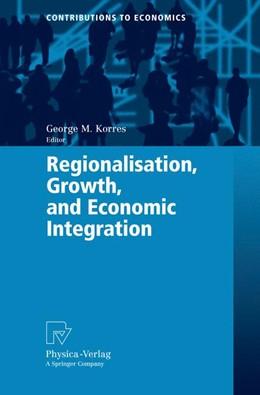 Abbildung von Korres | Regionalisation, Growth, and Economic Integration | 2007