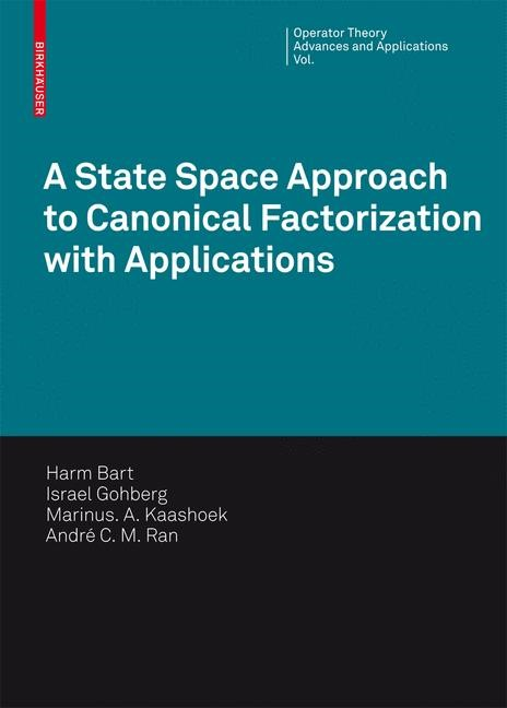 Abbildung von Bart / Gohberg / Kaashoek | A State Space Approach to Canonical Factorization with Applications | 1st Edition. | 2010