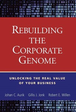 Abbildung von Aurik / Jonk / Willen | Rebuilding the Corporate Genome | 2002 | Unlocking the Real Value of Yo...