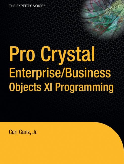 Abbildung von Ganz | Pro Crystal Enterprise / BusinessObjects XI Programming | 1st ed. | 2006