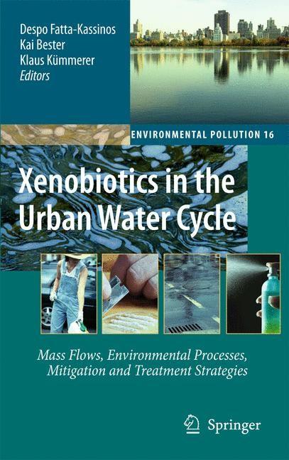 Abbildung von Fatta-Kassinos / Bester / Kümmerer | Xenobiotics in the Urban Water Cycle | 1st Edition. | 2010