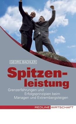 Abbildung von Bachler | Spitzenleistung | 2008 | Grenzerfahrungen und Erfolgspr...