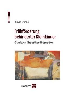 Abbildung von Sarimski | Frühförderung behinderter Kleinkinder | 2009 | Grundlagen, Diagnostik und Int...