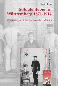 Abbildung von Kirn   Soldatenleben in Württemberg 1871-1914   2009