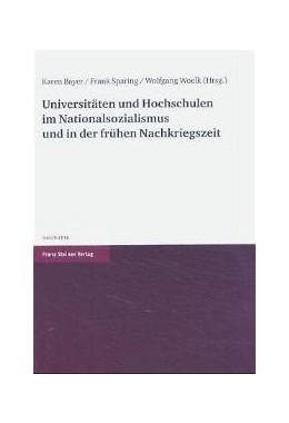 Abbildung von Bayer / Sparing / Woelk | Universitäten und Hochschulen im Nationalsozialismus und in der frühen Nachkriegszeit | 2004