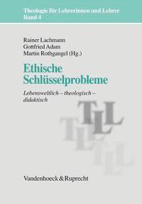 Ethische Schlüsselprobleme | Adam / Lachmann / Rothgangel, 2006 | Buch (Cover)