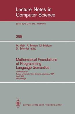 Abbildung von Main / Melton / Mislove / Schmidt | Mathematical Foundations of Programming Language Semantics | 1988