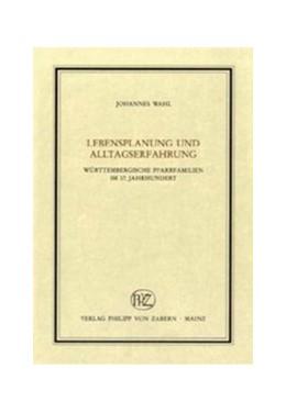 Abbildung von Schäufele / Wahl   Lebensplanung und Alltagserfahrung württembergischer Pfarrerfamilien im 17. Jahrhundert   2009   Band 181§Band 181