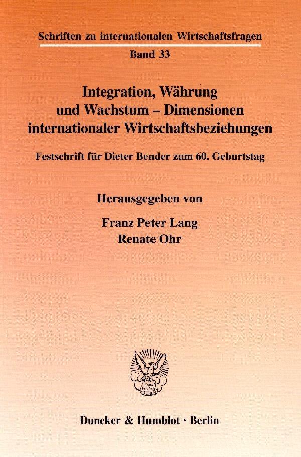 Abbildung von Lang / Ohr | Integration, Währung und Wachstum - Dimensionen internationaler Wirtschaftsbeziehungen. | 2002