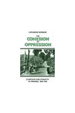 Abbildung von Newbury | The Cohesion of Oppression | 1993 | Clientship and Ethnicity in Rw...