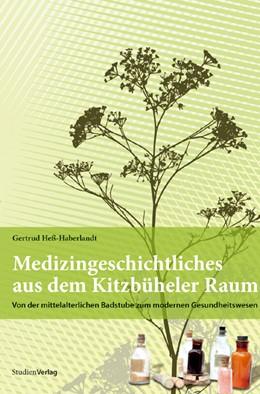 Abbildung von Heß-Haberlandt   Medizingeschichtliches aus dem Kitzbüheler Raum   2007   Von der mittelalterlichen Bads...