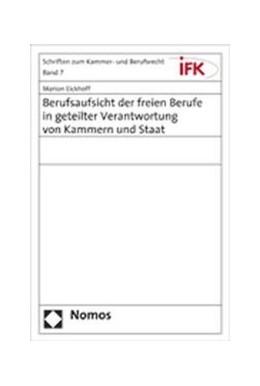 Abbildung von Eickhoff | Berufsaufsicht der freien Berufe in geteilter Verantwortung von Kammern und Staat | 2007 | 7
