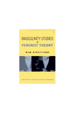 Abbildung von Gardiner | Masculinity Studies and Feminist Theory | 2002