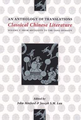 Abbildung von Minford / Lau | Classical Chinese Literature: An Anthology of Translations | 2000 | From Antiquity to the Tang Dyn...